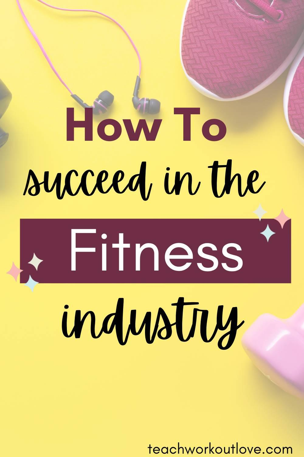 In the fitness industry, there is a lot of competition. To stand out from the crowd and be successful in this competitive field, you must know what it takes.