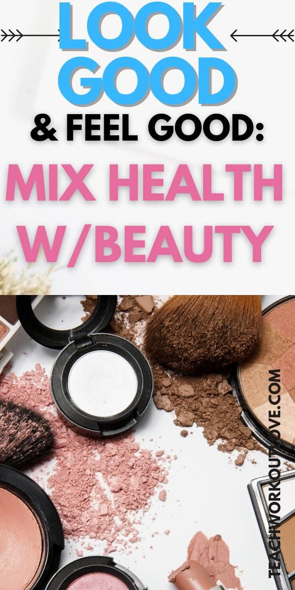 To help you out with this, this article will be exploring some of the best ways to tie your cosmetics and your health together.